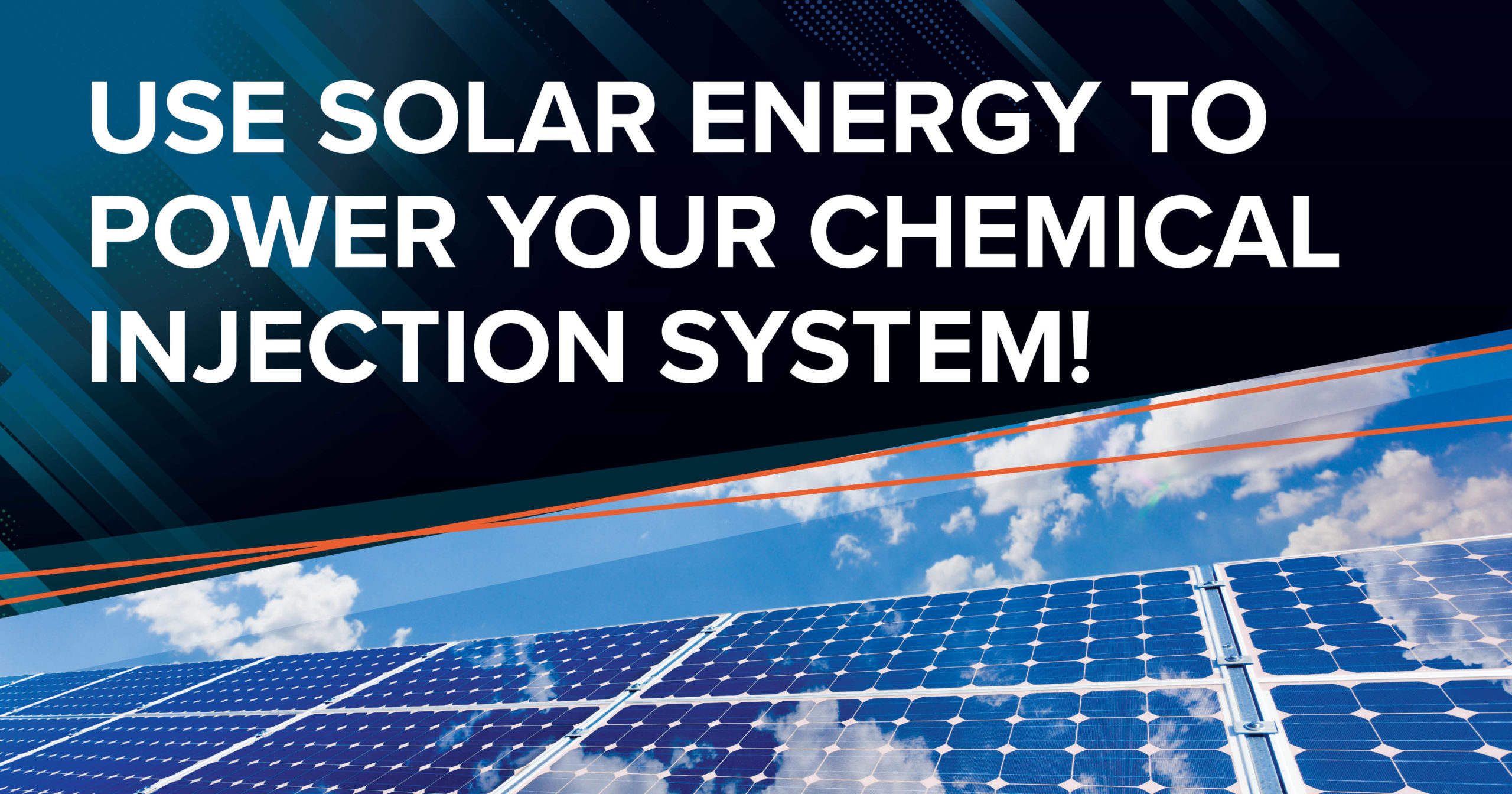Use Solar Energy to Power Your Chemical Injection System!