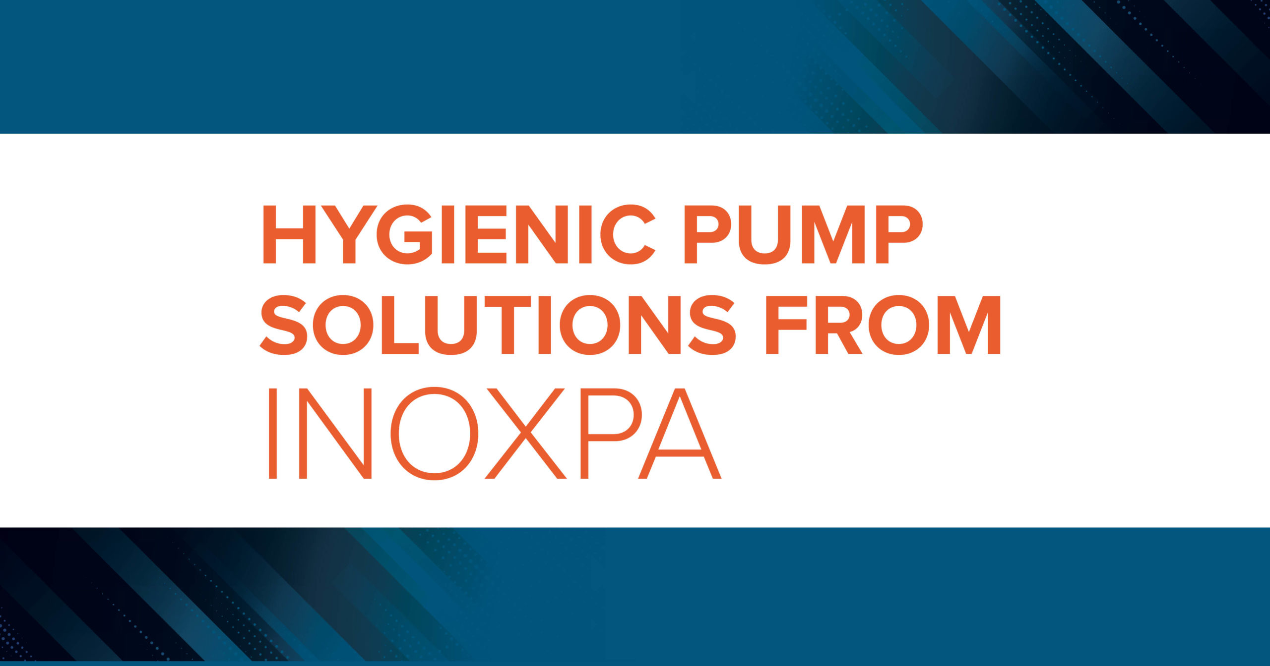 Hygienic Pump Solutions from INOXPA