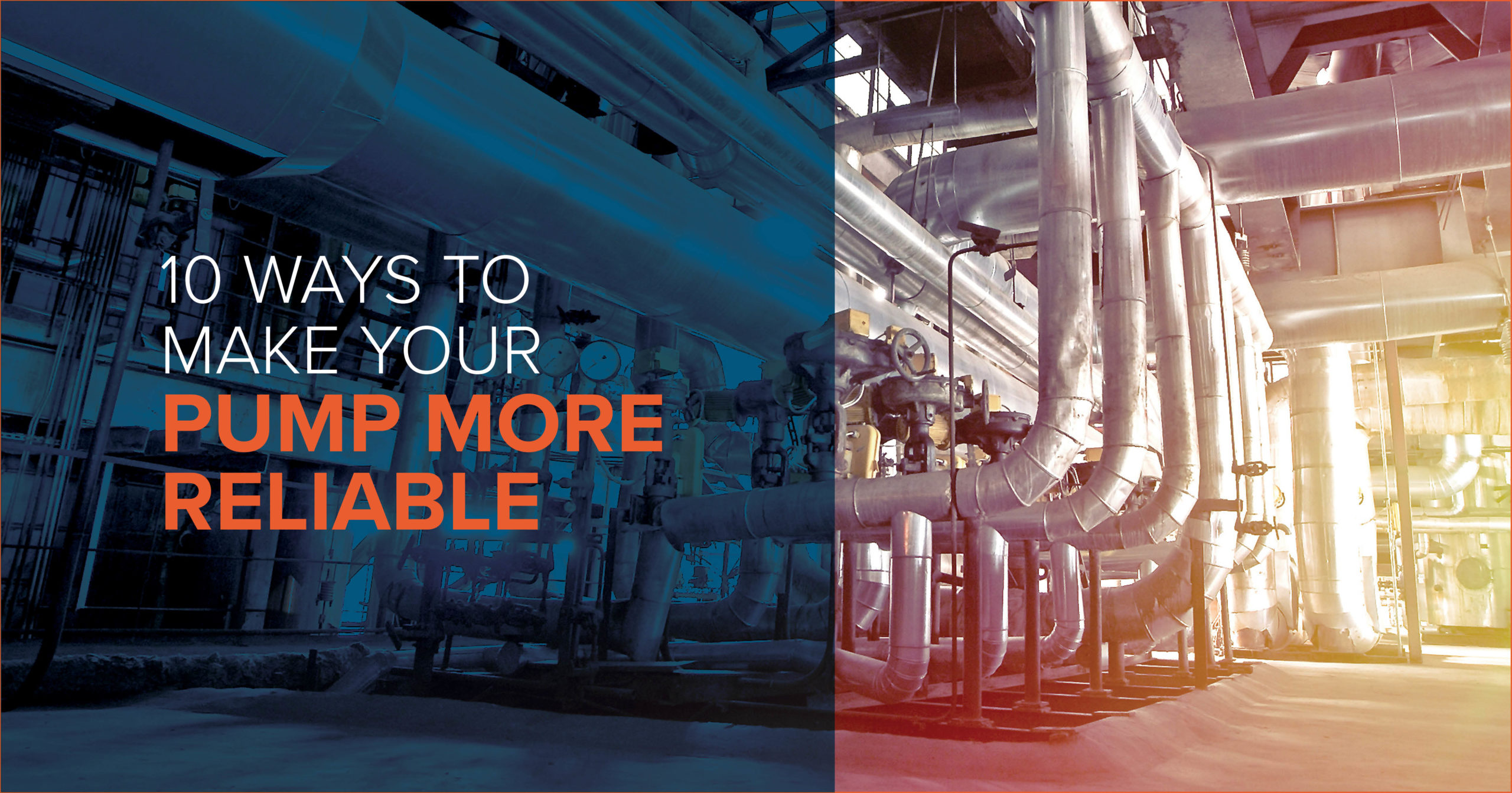 10 Ways to Make Your Pump More Reliable