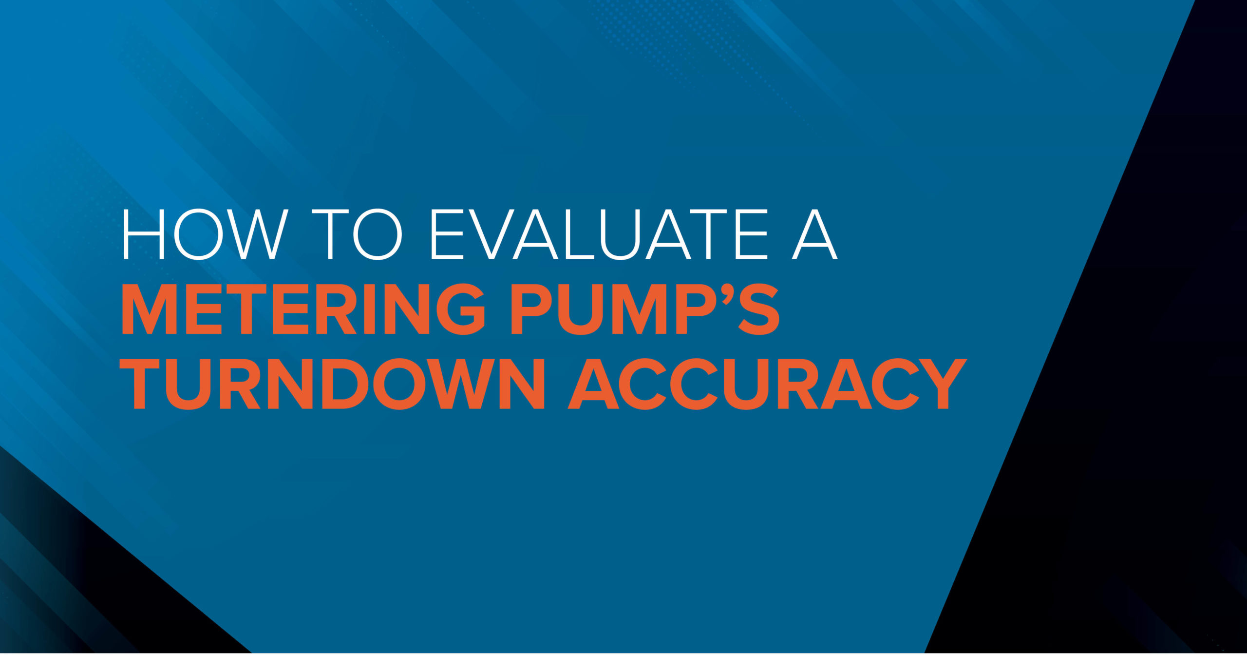 How to Evaluate a Metering Pump's Turndown Accuracy